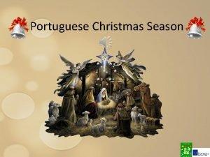 Portuguese Christmas Season Christmas Eve and Day Christmas