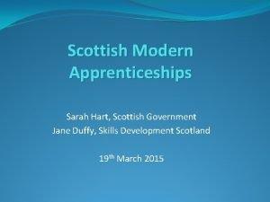 Scottish Modern Apprenticeships Sarah Hart Scottish Government Jane