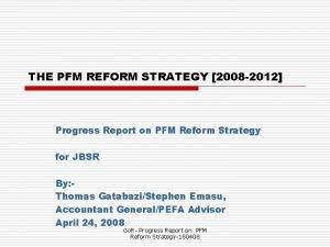 THE PFM REFORM STRATEGY 2008 2012 Progress Report