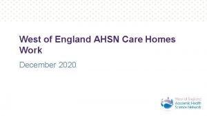 West of England AHSN Care Homes Work December