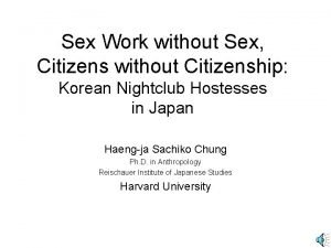 Sex Work without Sex Citizens without Citizenship Korean