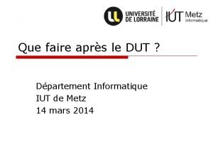 Que faire aprs le DUT Dpartement Informatique IUT
