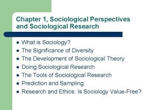 Chapter 1 Sociological Perspectives and Sociological Research l
