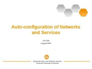 Autoconfiguration of Networks and Services Ali Diab August