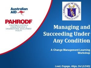 Managing and Succeeding Under Any Condition A Change