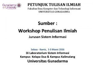 PETUNJUK TULISAN ILMIAH Fakultas Ilmu Kompter dan Teknologi