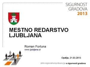 MESTNO REDARSTVO LJUBLJANA Roman Fortuna www ljubljana si
