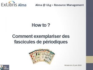 Alma ULg Resource Management How to Comment exemplariser