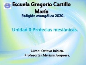 Escuela Gregorio Castillo Marn Religin evanglica 2020 Unidad