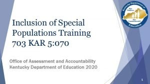 Inclusion of Special Populations Training 703 KAR 5