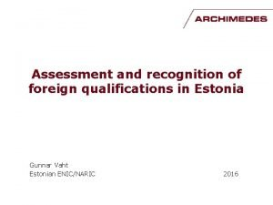Assessment and recognition of foreign qualifications in Estonia