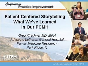 PatientCentered Storytelling What Weve Learned In Our PCMH
