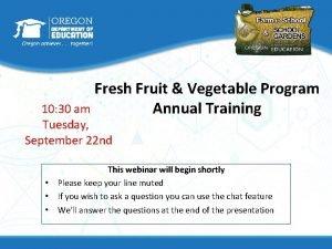 Fresh Fruit Vegetable Program 10 30 am Annual