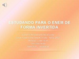 ESTUDANDO PARA O ENEM DE FORMA INVERTIDA E