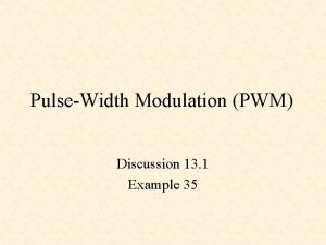 PulseWidth Modulation PWM Discussion 13 1 Example 35