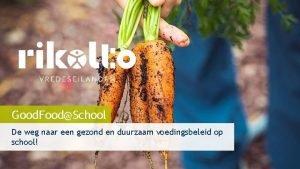 Good FoodSchool De weg naar een gezond en