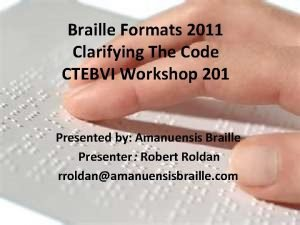 Braille Formats 2011 Clarifying The Code CTEBVI Workshop