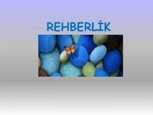 REHBERLK REHBERLK BR SRETR REHBERLK BREYE YARDIM ETME