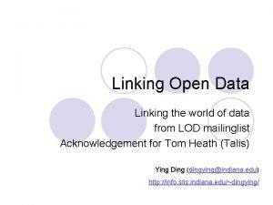Linking Open Data Linking the world of data
