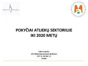POKYIAI ATLIEK SEKTORIUJE IKI 2020 MET Dalius Krinickas