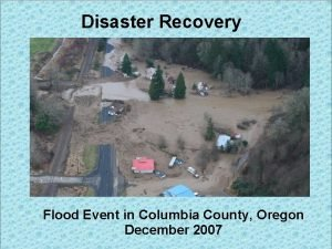 Disaster Recovery Flood Event in Columbia County Oregon