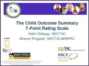 The Child Outcome Summary 7 Point Rating Scale