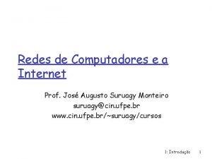 Redes de Computadores e a Internet Prof Jos