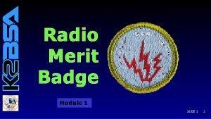 Radio Merit Badge Module 1 SLIDE 1 1