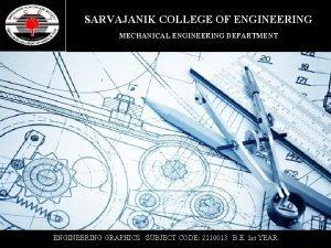 SARVAJANIK COLLEGE OF ENGINEERING MECHANICAL ENGINEERING DEPARTMENT ENGINEERING