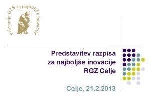 Predstavitev razpisa za najbolje inovacije RGZ Celje 21