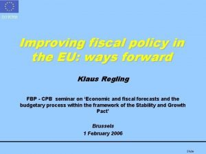 DG ECFIN Improving fiscal policy in the EU
