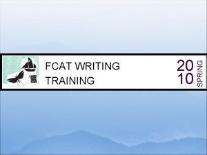 20 10 SPRING FCAT WRITING TRAINING Daily Test