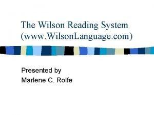 The Wilson Reading System www Wilson Language com