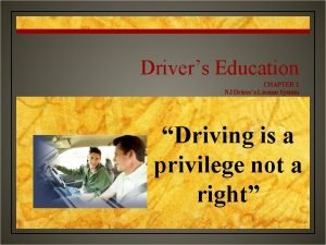 Drivers Education CHAPTER 1 NJ Drivers License System
