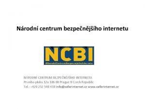 Nrodn centrum bezpenjho internetu NRODN CENTRUM BEZPENJHO INTERNETU