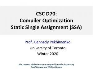 CSC D 70 Compiler Optimization Static Single Assignment