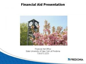 Financial Aid Presentation Financial Aid Office State University