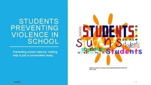 STUDENTS PREVENTING VIOLENCE IN SCHOOL Preventing school violence