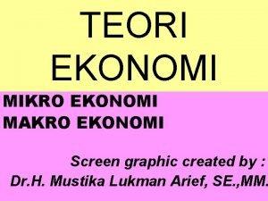 TEORI EKONOMI MIKRO EKONOMI MAKRO EKONOMI Screen graphic