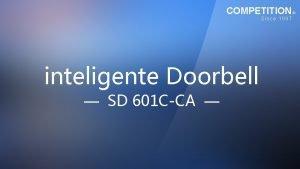 COMPETITION Since 1997 inteligente Doorbell SD 601 CCA