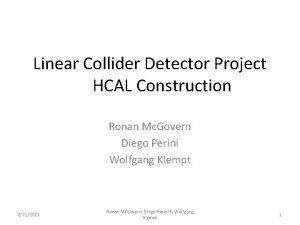 Linear Collider Detector Project HCAL Construction Ronan Mc