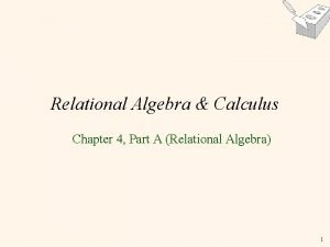 Relational Algebra Calculus Chapter 4 Part A Relational