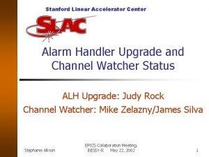 Stanford Linear Accelerator Center Alarm Handler Upgrade and