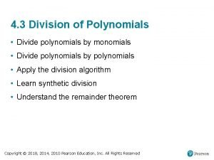 4 3 Division of Polynomials Divide polynomials by
