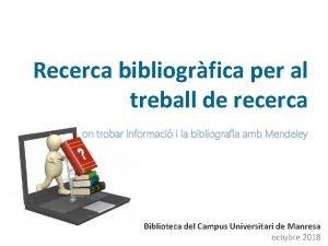 Recerca bibliogrfica per al treball de recerca on