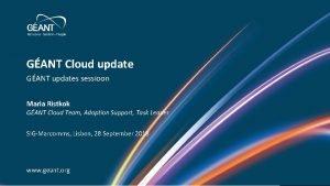 GANT Cloud update GANT updates sessioon Maria Ristkok