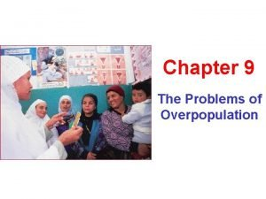 Chapter 9 The Problems of Overpopulation Population and
