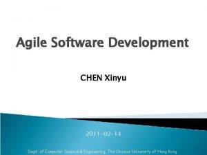 Agile Software Development CHEN Xinyu 2011 02 14