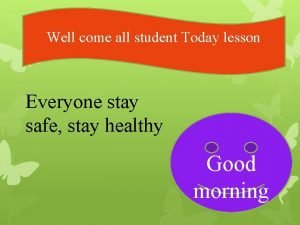 Well come all student Today lesson Everyone stay