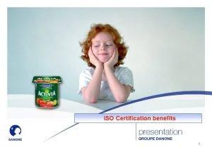 ISO Certification benefits 1 11 ISO certification benefits